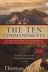 The Ten Commandments: Life Application of the Ten Commandments With Additional Chapters on Sin, Salvation, Prayer, and More Kindle Edition