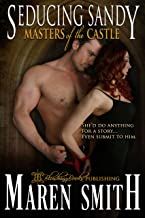 Seducing Sandy (Masters of the Castle Book 8)