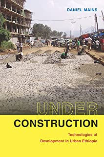 Under Construction: Technologies of Development in Urban Ethiopia (English Edition)