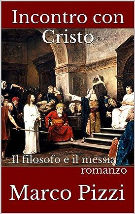 Incontro con Cristo: Il filosofo e il messia