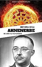 Historia de la Ahnenerbe: De 1935 a la actualidad (Spanish Edition)