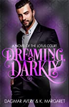 Dreaming, Darkly: A Novel of the Lotus Court
