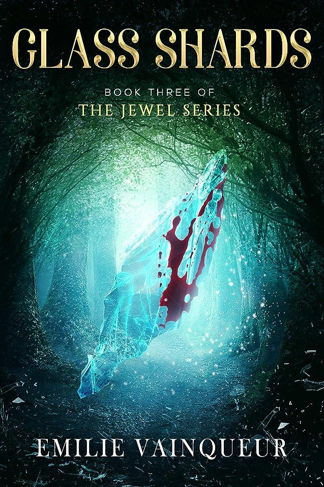 ヒップ昼寝征服GLASS SHARDS: A Dark Fantasy Mystery Romance Adventure (The Jewel Series Book 3) (English Edition)