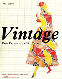 Vintage Dress Patterns of the 20th Century: From flapper dresses, mini skirts to 1980s evening wear