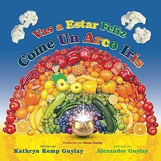 Vas a Estar Feliz, Come Un Arco Iris (Give It a Go, Eat a Rainbow) (Spanish Edition)