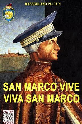 San Marco vive viva San Marco (Altrastoria Vol. 13)