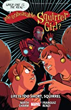 The Unbeatable Squirrel Girl Vol. 10: Life Is Too Short, Squirrel (The Unbeatable Squirrel Girl (2015-2019))