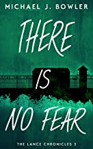 There Is No Fear (The Lance Chronicles Book 3)
