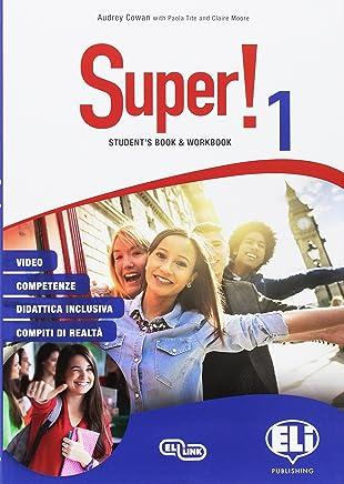 Super! Students book-Workbook. Per la Scuola media. Con e-book. Con espansione online. Con 2 libri: Mini dictionary-Grammatica e certificazioni. Con CD-Audio [Lingua inglese]: 1