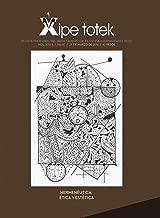 Hermenéutica, ética y estética (Xipe totek 97) (Spanish Edition)