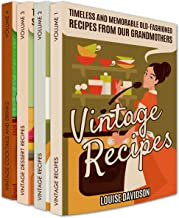 Vintage Recipes: Timeless and Memorable Old-Fashioned Recipes from Our Grandmothers Box Set Vol. 1-4: Vol.1 Vintage Recipes, Vol 2 Vintage Recipes, Vol. ... Recipes Cookbooks Book 5) (English Edition)