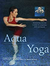 Aqua Yoga: Harmonizing Exercises in Water for Pregnancy, Birth and Beyond (New Age)