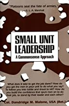 Small Unit Leadership: A Commonsense Approach (English Edition)