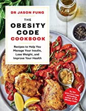 The Obesity Code Cookbook: recipes to help you manage your insulin, lose weight, and improve your health (English Edition)