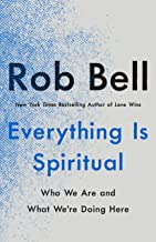 Everything is Spiritual: Finding Your Way in a Turbulent World