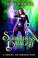 Sorceress Enraged (A Gargoyle and Sorceress Tale Book 5) Kindle Edition