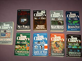 TOM CLANCY'S NET FORCE: Net Force, Hidden Agendas, Night Moves, Breaking Point, Point of Impact, CyberNation, State of War, Changing of the Guard, & Springboard. (Net Force, 1, 2, 3, 4, 5, 6, 7, 8, & 9)