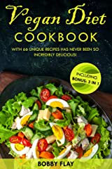 Vegan diet cookbook: With 66 unique recipes has never been so incredibly delicious! including BONUS: 3 IN 1 Kindle Edition