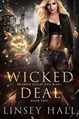 Wicked Deal (Shadow Guild: The Rebel Book 2) Kindle Edition