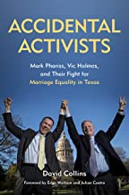 Accidental Activists: Mark Phariss, Vic Holmes, and Their Fight for Marriage Equality in Texas (Mayborn Literary Nonfiction Series Book 8)