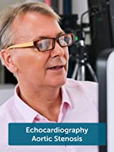 Echocardiography - Aortic Stenosis