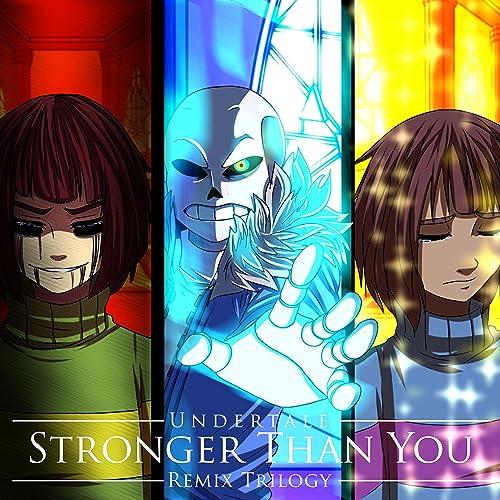Stronger Than You (Sans Version) by XanduIsBored on Amazon