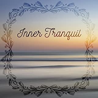 Inner Tranquil – Calming Sounds for Spa, Wellness, Relaxing Waves, Ocean Dreams, Sounds of Sea, Peaceful Mind, Pure Massage, Anti Stress Music