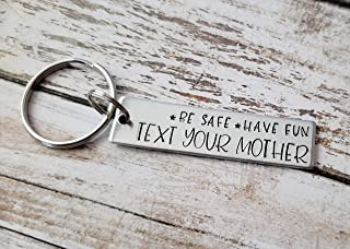 Be Safe Have Fun Text Your Mother Hand Stamped Key Chain for New Driver