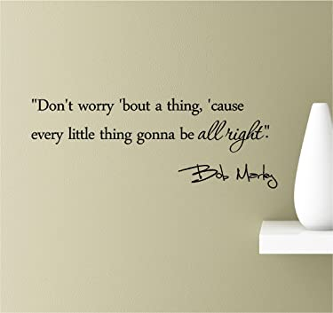 Southern Sticker Company Don't Worry 'Bout a Thing,' Cause Every Little Thing Gonna be All Right. Bob Marley Inspirational Wall Quotes Sayings Vinyl Decals Art (blk)