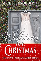 A Wedding for Christmas (The Happy Holidays Series Book 5) Kindle Edition