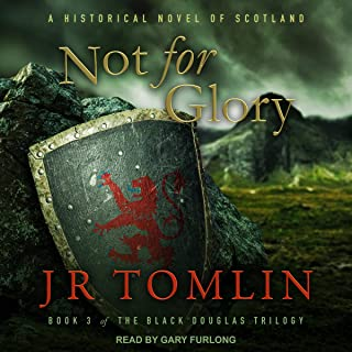 Not for Glory: A Historical Novel of Scotland (Black Douglas Trilogy, Book 3)