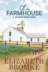 The Farmhouse: A Hickory Grove Novel Kindle Edition