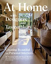 At Home with Designers and Tastemakers: Creating Beautiful and Personal Interiors