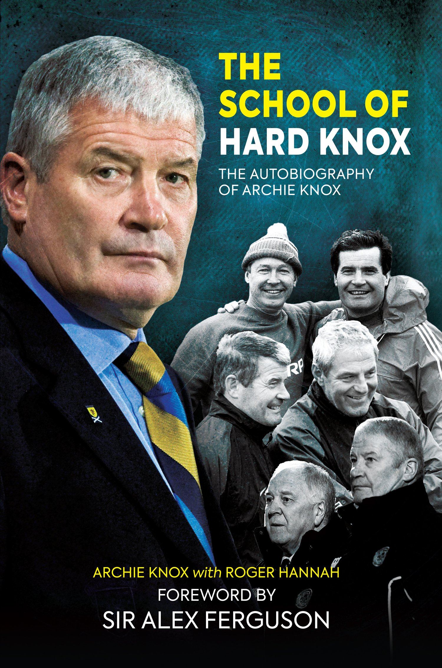 The School of Hard Knox: The Autobiography of Archie Knox (English Edition)