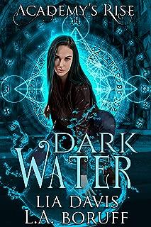 Dark Water: A Collective World Novel (Academy's Rise Trilogy Book 2)