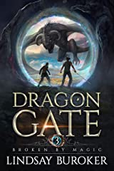 Broken by Magic: An Epic Fantasy Adventure (Dragon Gate Book 3) Kindle Edition