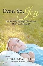 Even So, Joy: Our Journey Through Heartbreak, Hope, and Triumph
