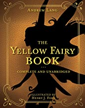 The Yellow Fairy Book: Complete and Unabridged (4) (Andrew Lang Fairy Book Series)