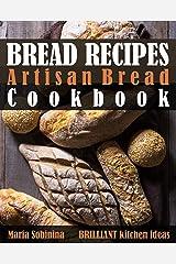 Bread Recipes: Artisan Bread Cookbook Kindle Edition