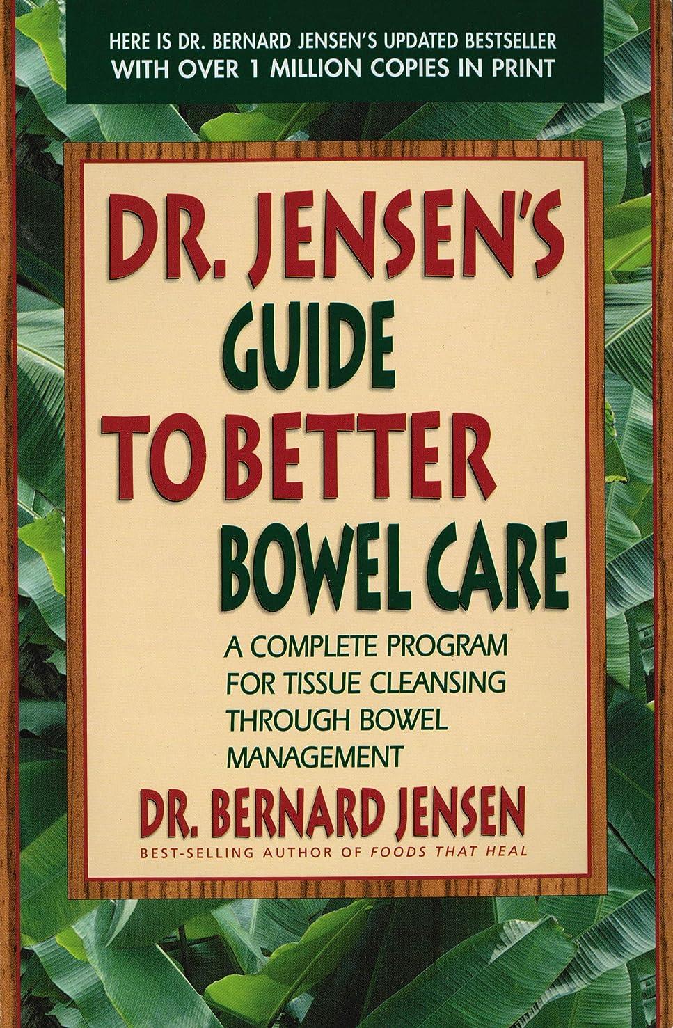 ビクター山積みのエゴイズムDr. Jensen's Guide to Better Bowel Care: A Complete Program for Tissue Cleansing through Bowel Management (English Edition)