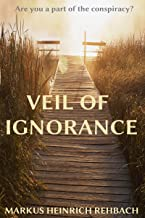Veil Of Ignorance: Are You A Part Of The Conspiracy?