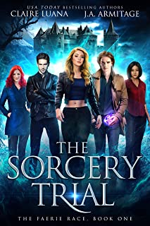 The Sorcery Trial (The Faerie Race Book 1)