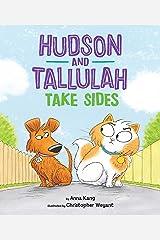 Hudson and Tallulah Take Sides Kindle Edition