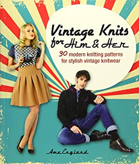 Vintage Knits for Him & Her: 30 Modern Knitting Patterns for Stylish Vintage Knitwear