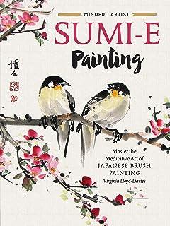 Mindful Artist: Sumi-e Painting:Master the meditative art of Japanese brush painting (English Edition)