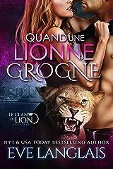 Quand une Lionne Grogne (Le Clan du Lion t. 5) Format Kindle