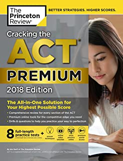 Cracking the ACT Premium Edition with 8 Practice Tests, 2018: The All-in-One Solution for Your Highest Possible Score (College Test Preparation)