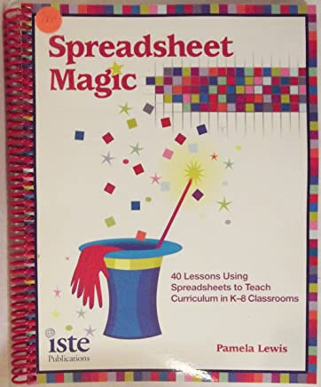 Amazon com: Spreadsheet Magic- 40 Lessons Using Spreadsheets