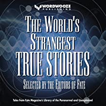 The World's Strangest True Stories: The FATE Magazine Library of the Paranormal and the Unexplained