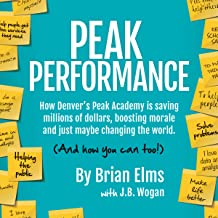Peak Performance: How Denver's Peak Academy Is Saving Money, Boosting Morale, and Just Maybe Changing the World (And How You Can, Too!)